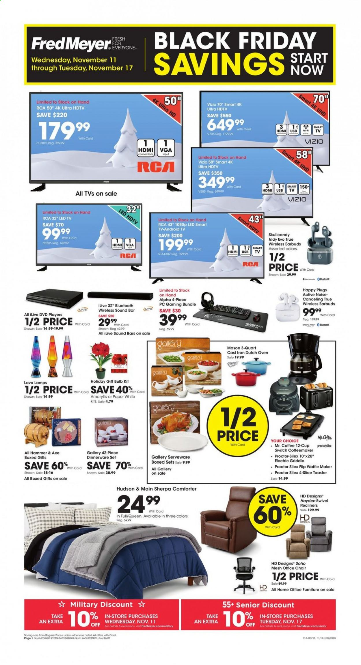 Fred Meyer Flyer - 11.11.2020 - 11.17.2020 - Sales products - Android TV, axe, bulb, coffee, dinnerware set, dvd, comforter, Furniture, lamp, LED TV, rca, sherpa, Skullcandy, smart tv, switch, uhd tv, ultra hd, Vizio, wifi, hdtv, chair, iron, oven, hammer, toaster, waffle maker, office chair, USB, led. Page 1.