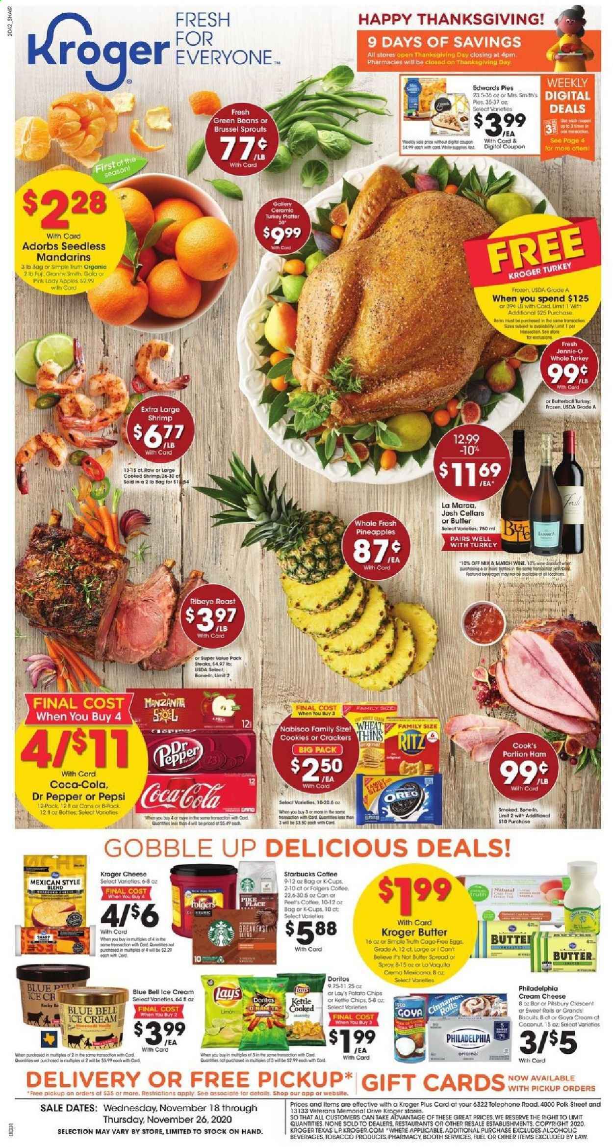 Kroger Flyer - 11.18.2020 - 11.26.2020 - Sales products - apples, beans, biscuits, butter, Coca-Cola, coffee, cookies, cream cheese, Doritos, eggs, frozen, fuel, green beans, Sharp, starbucks, turkey, whole turkey, ham, ice cream, philadelphia, pike, pineapple, potato chips, Pepsi, Oreo, chips, cheese, coconut, pepper, Lay's, wine, platter, Folgers, Apple, shrimps, kettle, pineapples. Page 1.