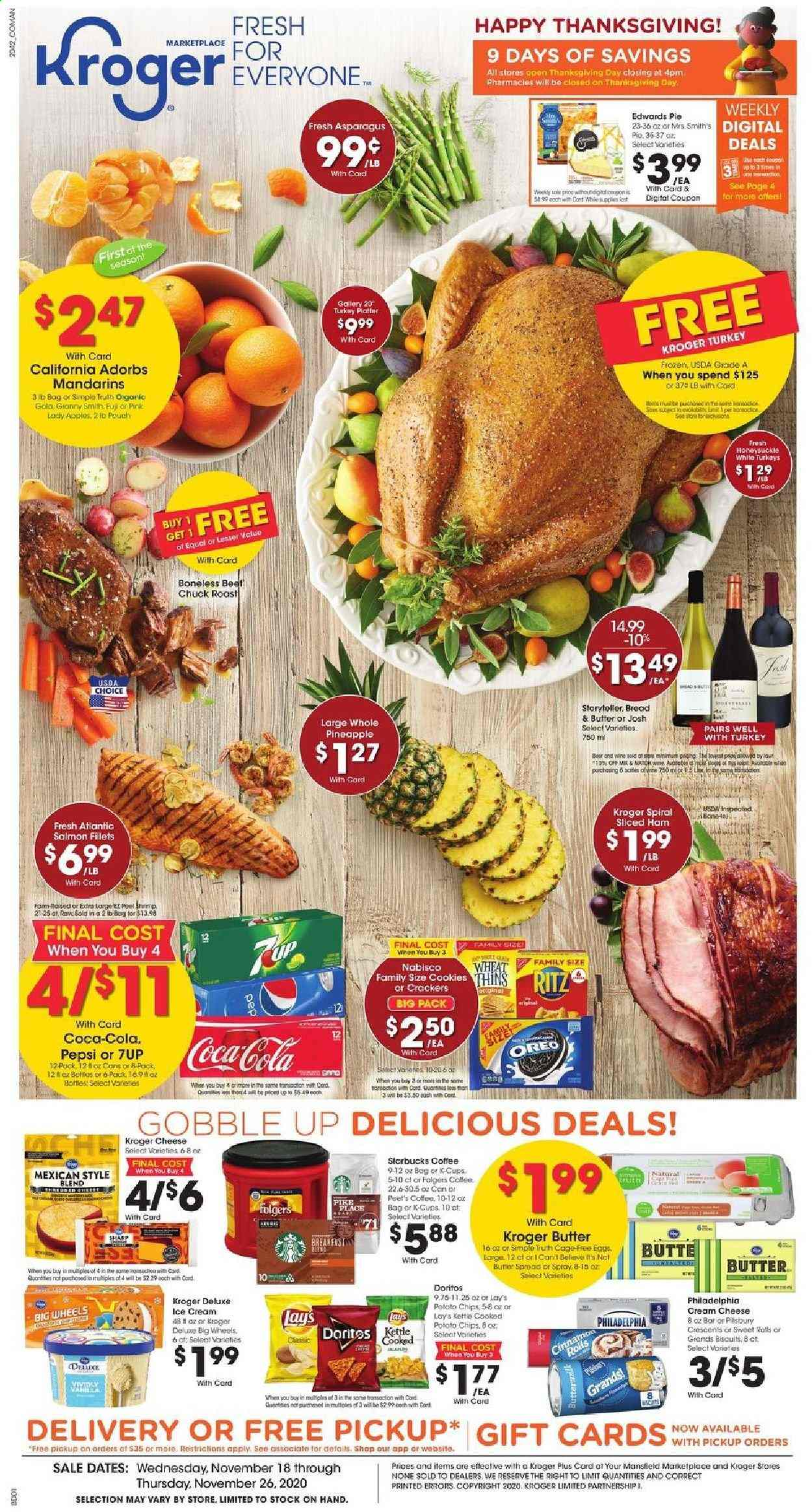 Kroger Flyer - 11.18.2020 - 11.26.2020 - Sales products - apples, asparagus, beef meat, beer, biscuits, bread, butter, cinnamon rolls, Coca-Cola, coffee, cream cheese, Doritos, eggs, frozen, Gola, salmon, Sharp, starbucks, turkey, ham, ice cream, philadelphia, pike, pineapple, potato chips, Pepsi, Oreo, chips, cheese, pie, Lay's, wine, platter, Folgers, Apple, shrimps, kettle. Page 1.