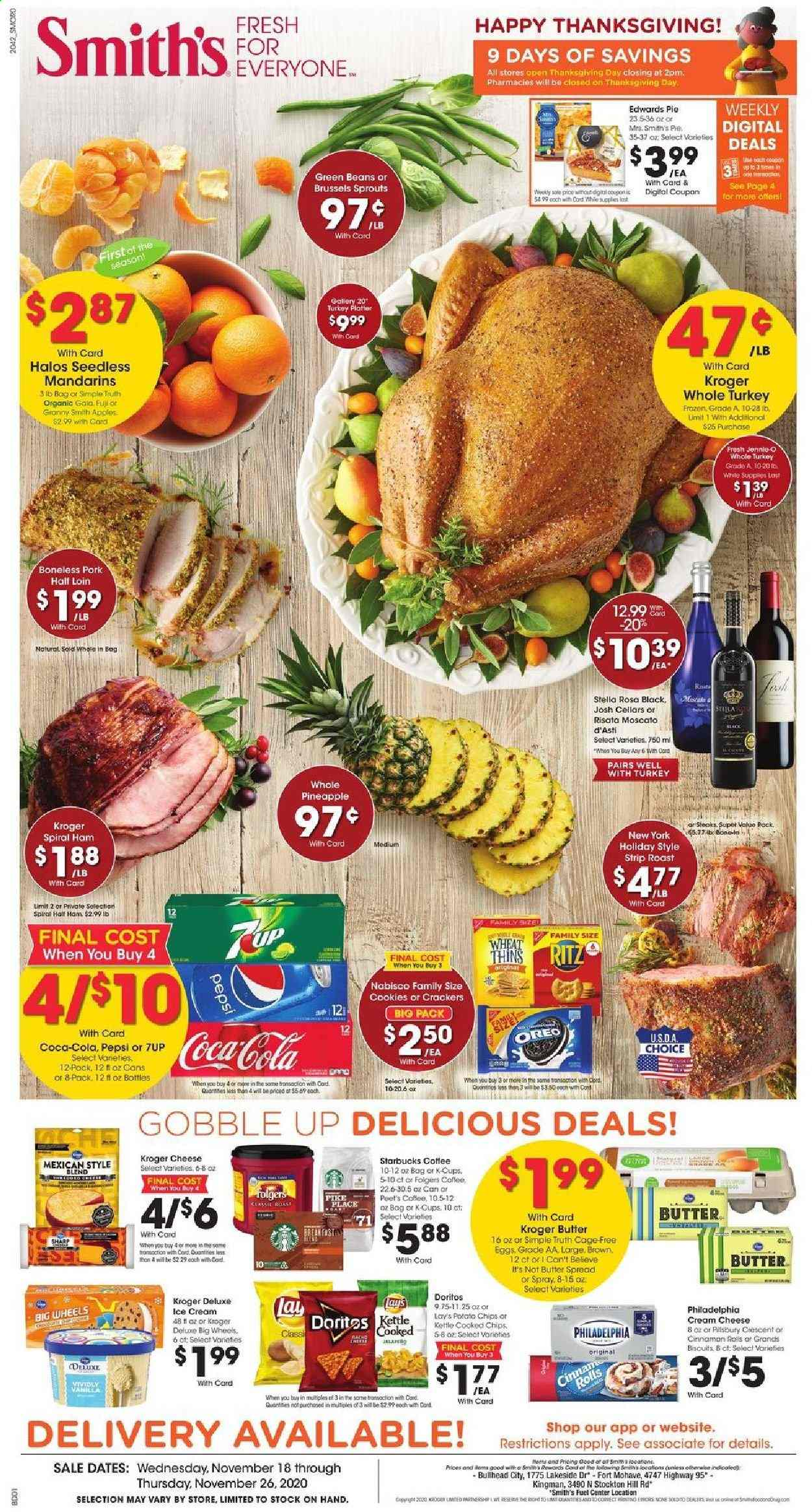 Smith's Flyer - 11.18.2020 - 11.26.2020 - Sales products - apples, beans, biscuits, brussels sprouts, butter, cinnamon rolls, coca-cola, coffee, cookies, cream cheese, Doritos, eggs, frozen, fuel, green beans, Sharp, starbucks, turkey, whole turkey, ham, ice cream, philadelphia, pike, pineapple, pork meat, potato chips, Pepsi, Oreo, chips, cheese, pie, Lay's, platter, spiral ham, Folgers, Apple, kettle. Page 1.