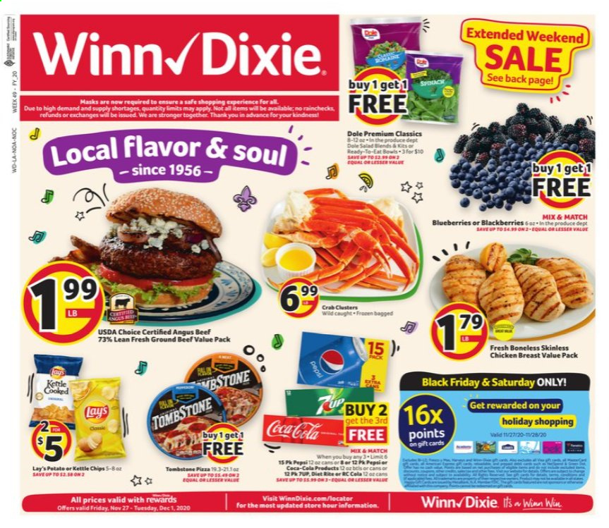 Winn Dixie Flyer - 11.27.2020 - 12.01.2020 - Sales products - beef meat, blackberries, blueberries, ground beef, pizza, chicken, chicken breast, Pepsi, chips, Lay's, salad, crab, Dole, kettle. Page 1.