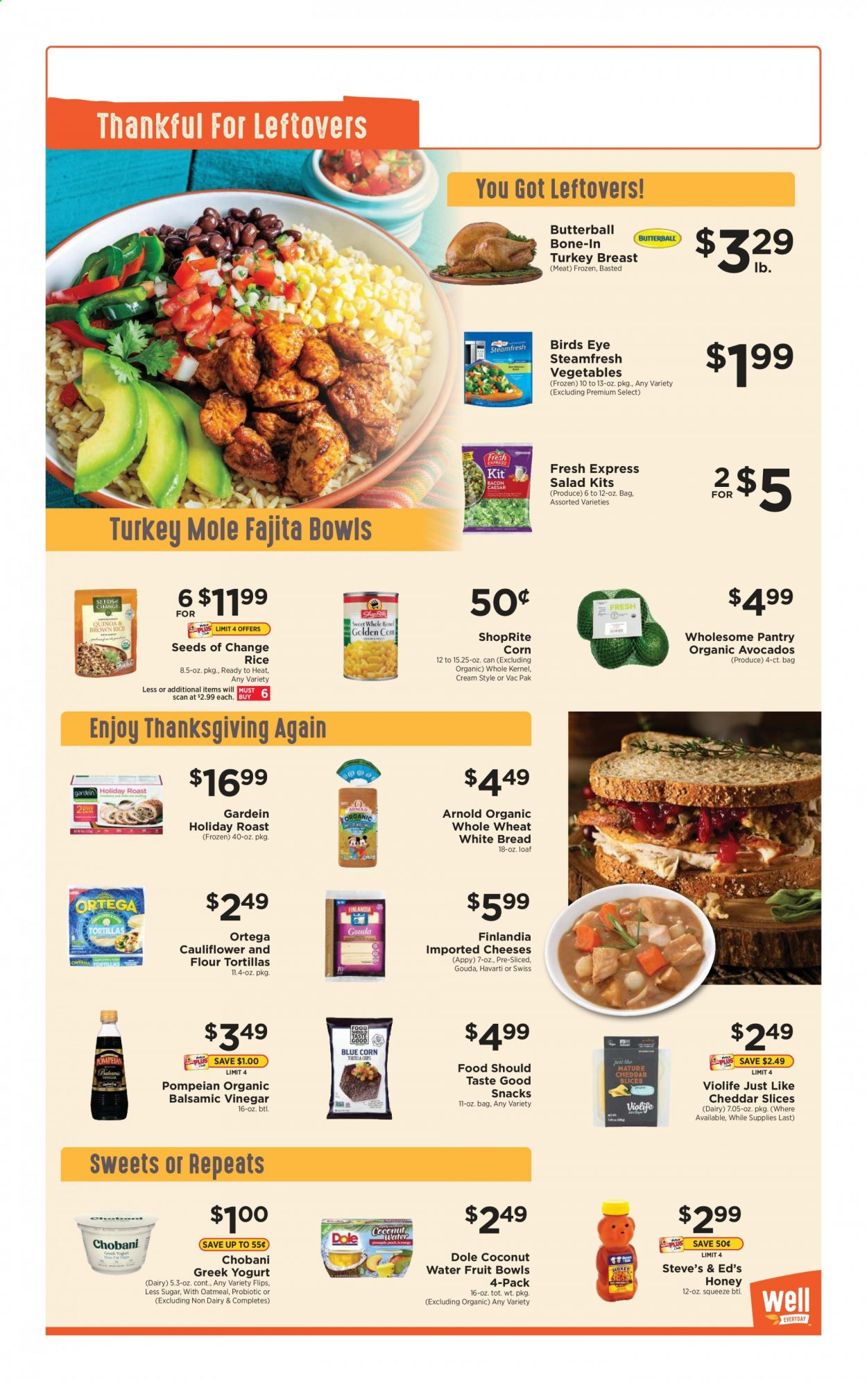 ShopRite Flyer - 11.29.2020 - 12.05.2020 - Sales products - avocado, bag, balsamic vinegar, bread, Butterball, cauliflower, corn, flour, gouda, greek yogurt, rice, tortillas, turkey breast, vinegar, white bread, havarti cheese, honey, cheddar, oatmeal, coconut, Vegetables, snack, salad, Fruit, Dole, Meat, coconut water, vegetable. Page 1.