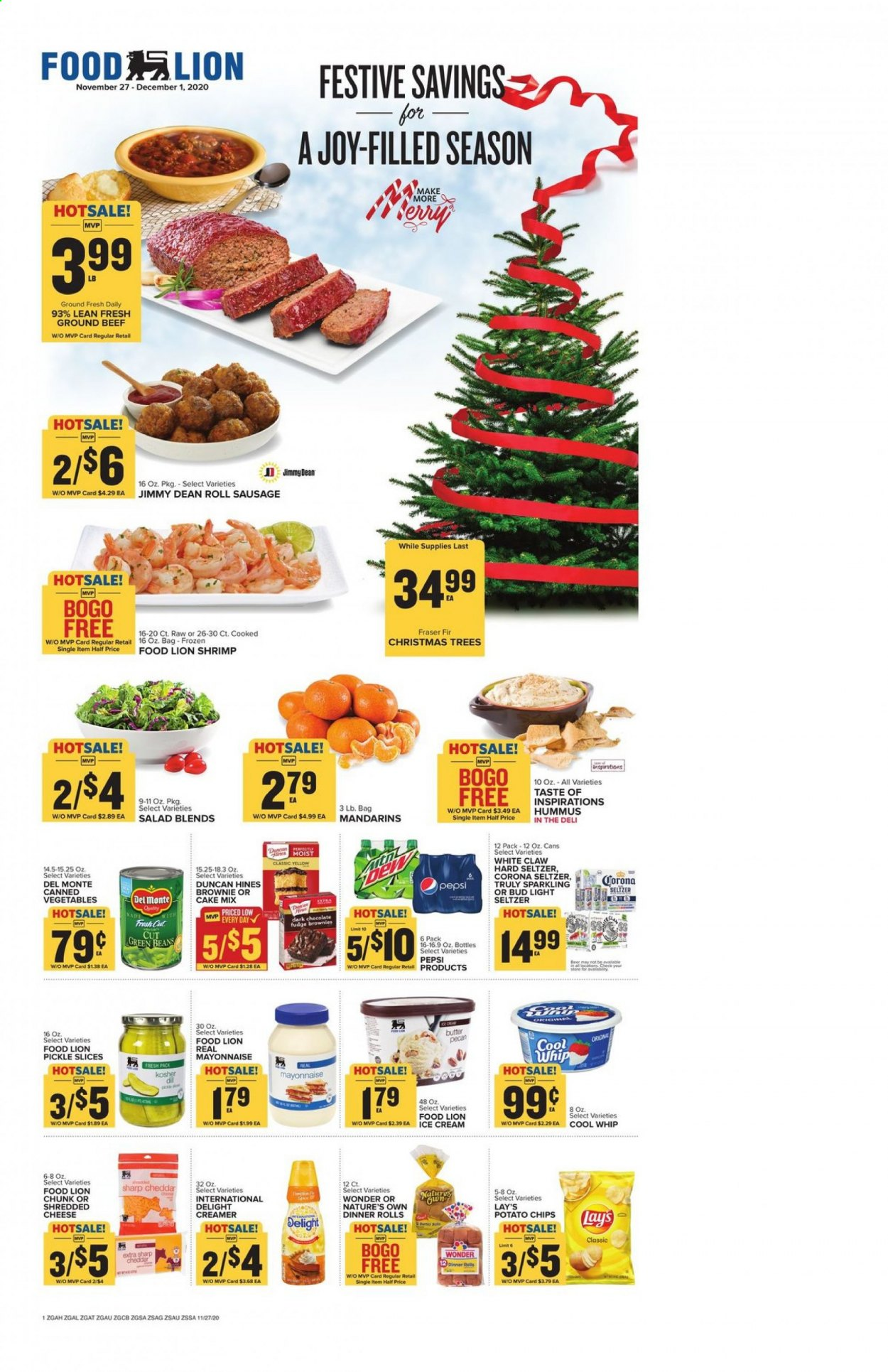 Food Lion Flyer - 11.27.2020 - 12.01.2020 - Sales products - beans, beef meat, Beer, bittersweet chocolate, butter, cake mix, Cool Whip, frozen, fudge, green beans, ground beef, mayonnaise, sausage, seltzer, Sharp, shredded cheese, hummus, christmas tree, ice cream, potato chips, cheddar, Pepsi, chips, chocolate, cheese, cake, canned vegetables, Vegetables, creamer, Bud Light, Lay's, salad, corona, brownie, cool, shrimps, vegetable. Page 1.