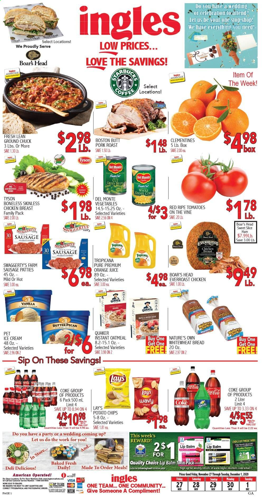 Ingles Flyer - 11.27.2020 - 12.01.2020 - Sales products - beans, box, bread, clementines, coca-cola, corn, green beans, ground chuck, lip balm, sausage, Sprite, tomatoes, ham, ice cream, pork meat, pork roast, chicken, chicken breast, oatmeal, orange juice, orange, juice, Vegetables, Lay's, vegetable. Page 1.
