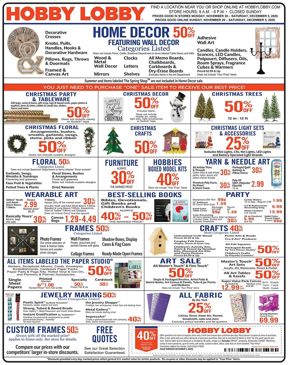 Hobby Lobby Flyer - 11.29.2020 - 12.05.2020 - Sales products - box, candle, cupcake, diffuser, fragrance, Furniture, LED light, light set, linens, rug, sheet, shelf, shelves, shirt, solid, sticker, sweatshirt, table, tableware, tape, wafers, wall decor, handles, hook, christmas tree, christmas decor, iron, jar, pillow, plate, quilt, pendant, christmas lights, paper plate, cake, candy, Vegetables, snack, gift wrap, gum, envelope, vinyl, Fruit, napkins, ribbon, vegetable, Paint, tools, craft, essentials, led, spring, throws. Page 1.