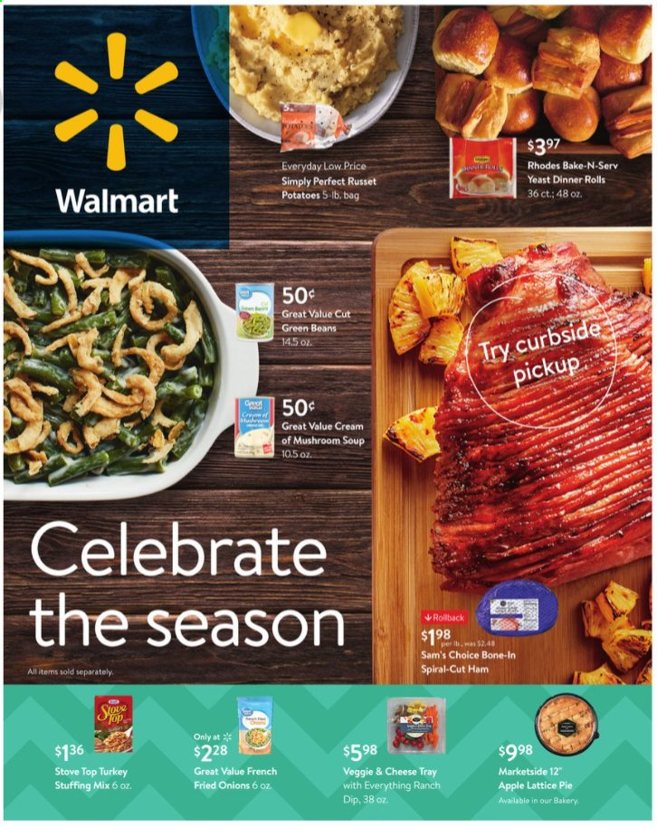 Walmart Flyer - 12.01.2020 - 12.24.2020 - Sales products - mushroom, green beans, russet potatoes, potatoes, onion, vegetarian, Apple, dinner roll, rolls, pie, turkey, mushroom soup, soup, ham, cheese, yeast, beans, stuffing mix, ranch dressing, tray, bag. Page 1.