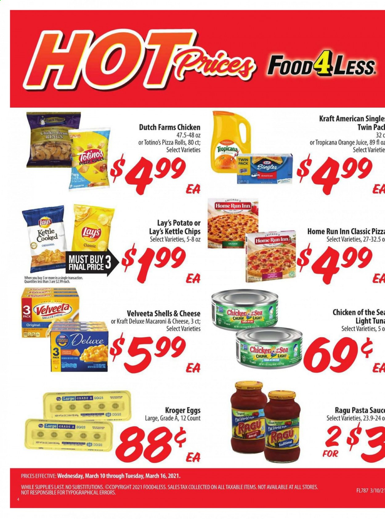 Food 4 Less Flyer - 03.10.2021 - 03.16.2021 - Sales products - pizza rolls, rolls, tuna, macaroni & cheese, pizza, sauce, Kraft®, sausage, cheddar, eggs, chips, Lay's, tuna in water, light tuna, Chicken of the Sea, pasta sauce, ragu, orange juice, juice, chicken breasts, chicken meat, water. Page 1.