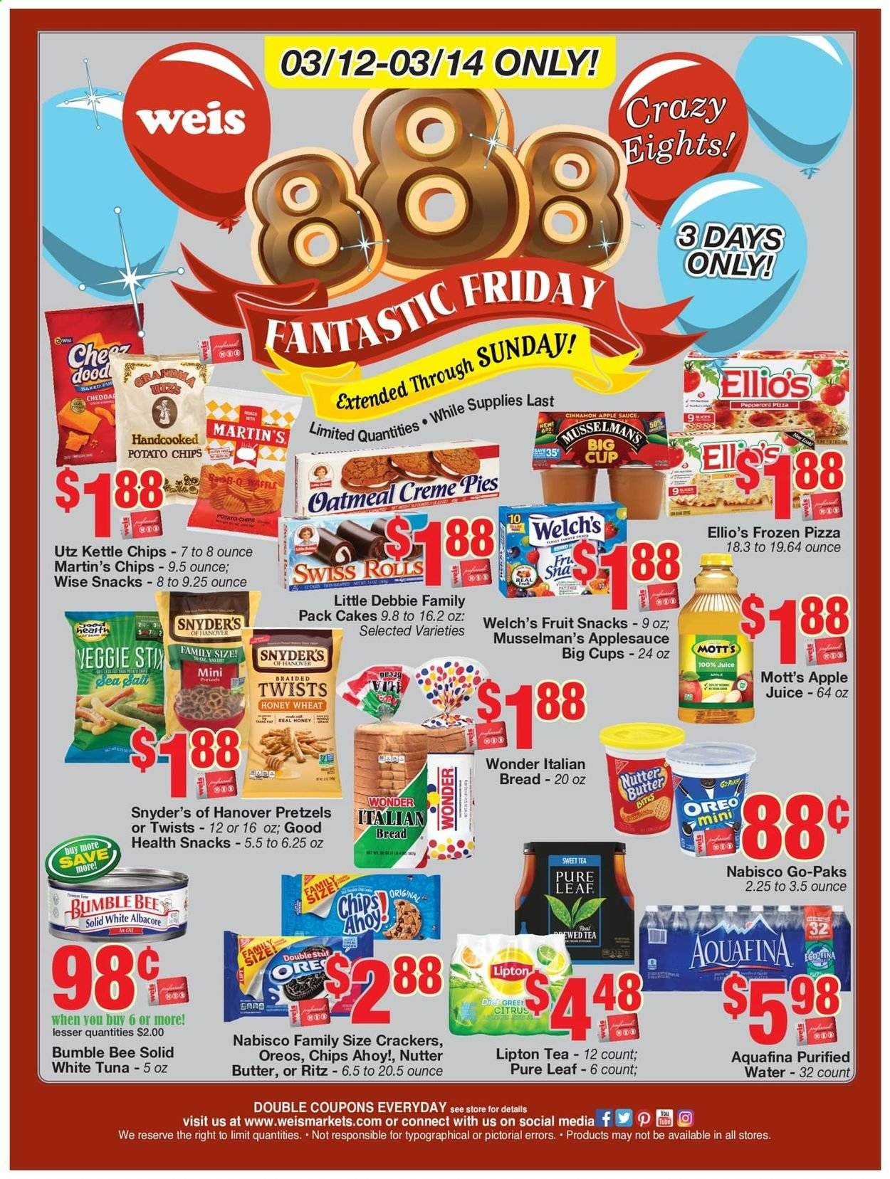 Weis Flyer - 03.12.2021 - 03.14.2021 - Sales products - bread, pretzels, rolls, cake, tuna, pizza, Welch's, Oreo, butter, crackers, fruit snacks, Chips Ahoy!, RITZ, potato chips, oatmeal, sea salt, cinnamon, apple sauce, apple juice, juice, Lipton, Mott's, Aquafina, purified water, tea, Pure Leaf, cup, water. Page 1.