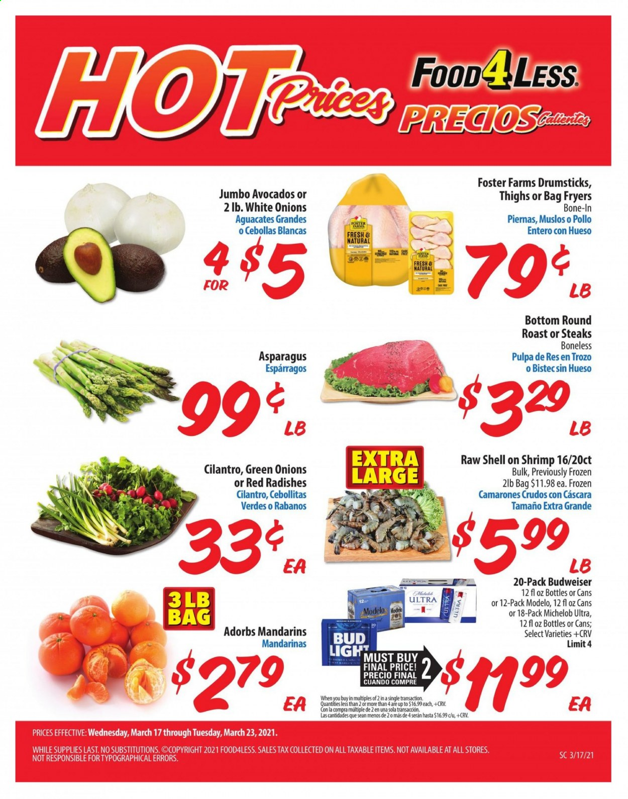Food 4 Less Flyer - 03.17.2021 - 03.23.2021 - Sales products - Budweiser, Michelob, shrimps, mandarines, cilantro, beer, Bud Light, Modelo, beef meat, steak, round roast, cage. Page 1.