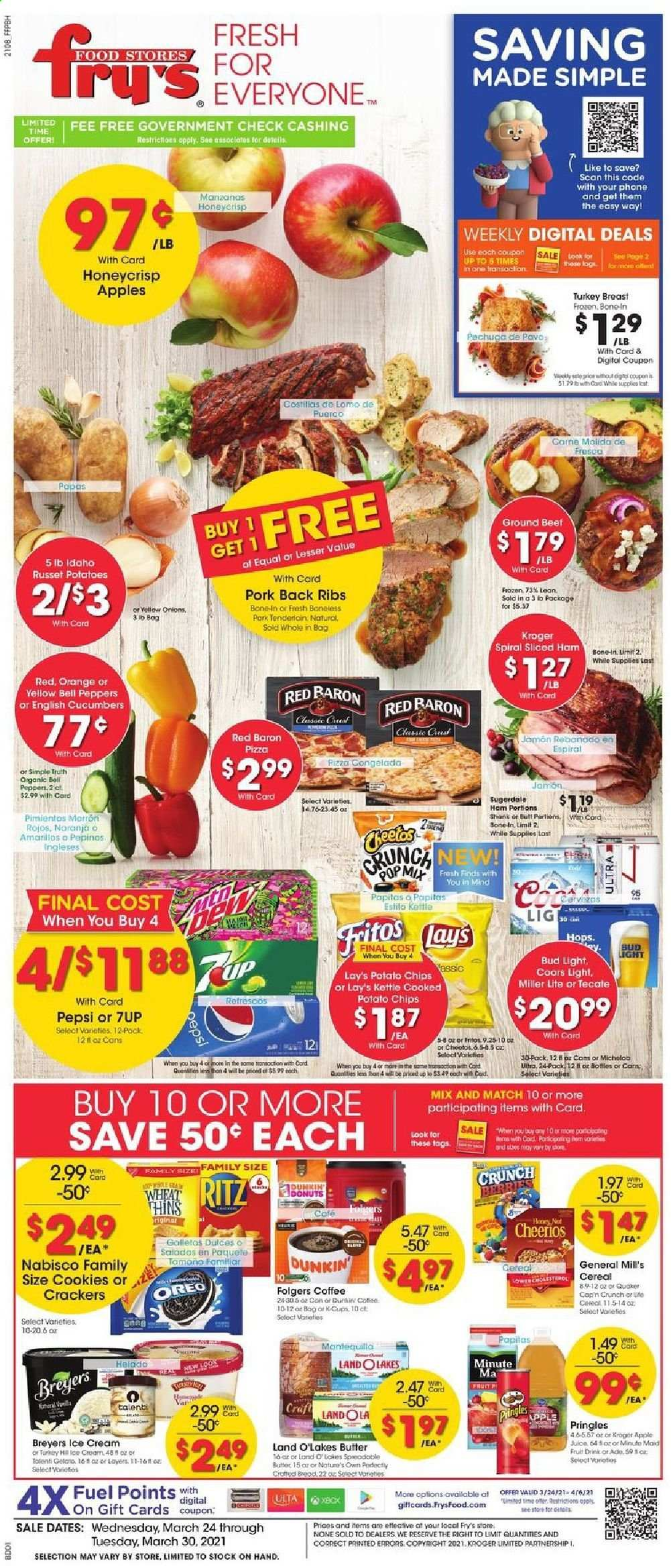 Fry's Flyer - 03.24.2021 - 03.30.2021 - Sales products - donut, apples, orange, pizza, ham, Oreo, butter, ice cream, Talenti Gelato, bell peppers, Red Baron, cookies, crackers, RITZ, potato chips, Pringles, Cheetos, Lay's, cucumbers, cereals, Fritos, Cheerios, Cap'n Crunch, Pepsi, fruit drink, 7UP, coffee, Folgers, beer, Miller Lite, Coors, Bud Light, turkey breast, turkey meat, beef meat, ground beef, pork meat, pork back ribs, Crest, Nature's Own. Page 1.
