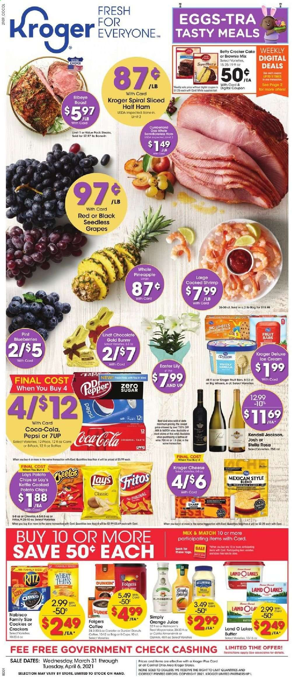 Kroger Flyer - 03.31.2021 - 04.06.2021 - Sales products - bed, blueberries, seedless grapes, brownie mix, cake, donut, shrimps, ham, cheese, Oreo, eggs, butter, mayonnaise, ice cream, cookies, chocolate, Lindt, crackers, RITZ, potato chips, Cheetos, chips, Lay's, Thins, Fritos, Coca-Cola, Pepsi, orange juice, juice, 7UP, coffee, Folgers, coffee capsules, L'Or, K-Cups, wine, beer, rib eye, pot, Sharp, half ham, grapes, pineapple. Page 1.