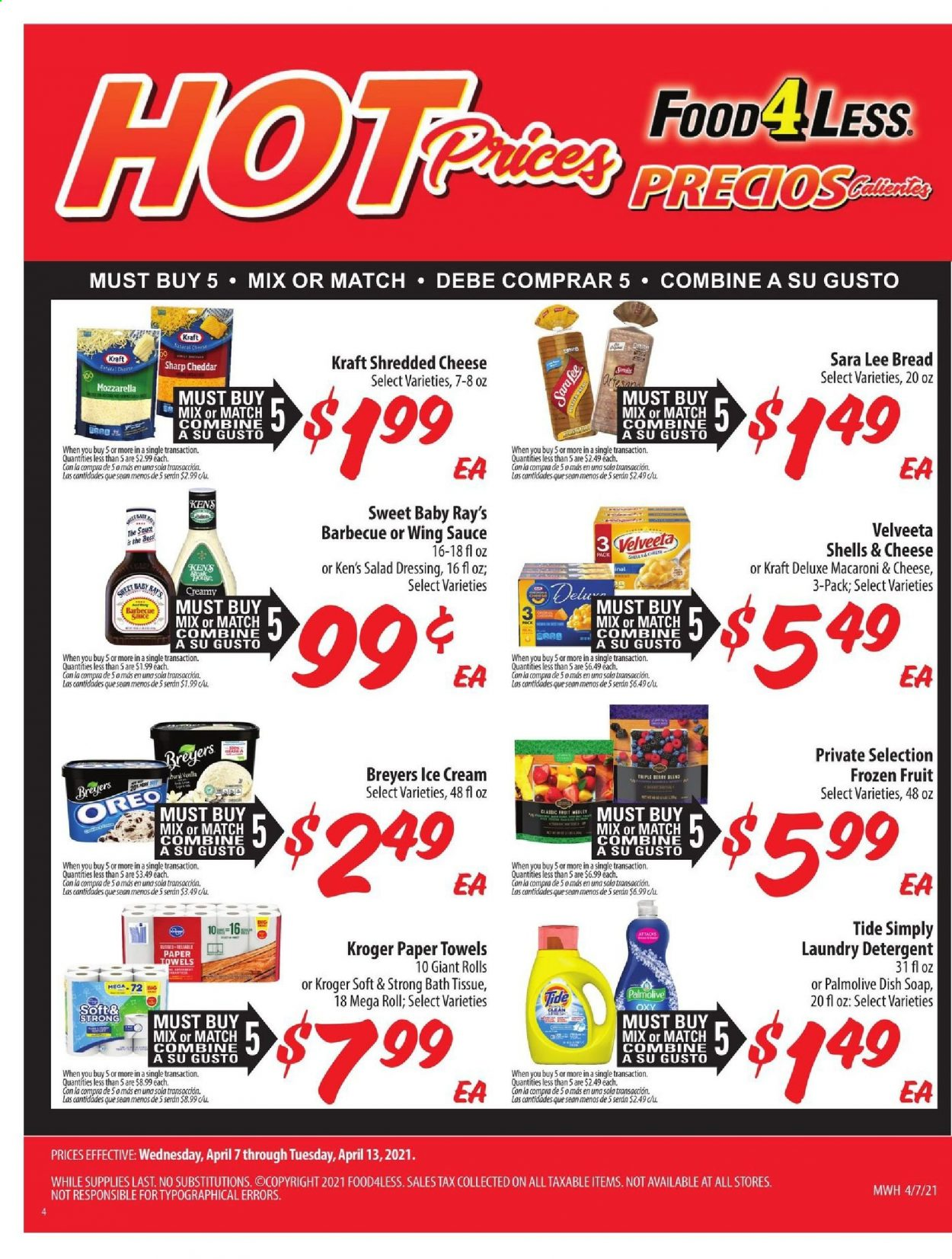 Food 4 Less Flyer - 04.07.2021 - 04.13.2021 - Sales products - bread, Sara Lee, macaroni & cheese, sauce, Kraft®, mozzarella, shredded cheese, Oreo, ice cream, salad dressing, dressing, wing sauce, bath tissue, kitchen towels, paper towels, detergent, Tide, laundry detergent, Palmolive, soap, Sharp, sheet. Page 1.
