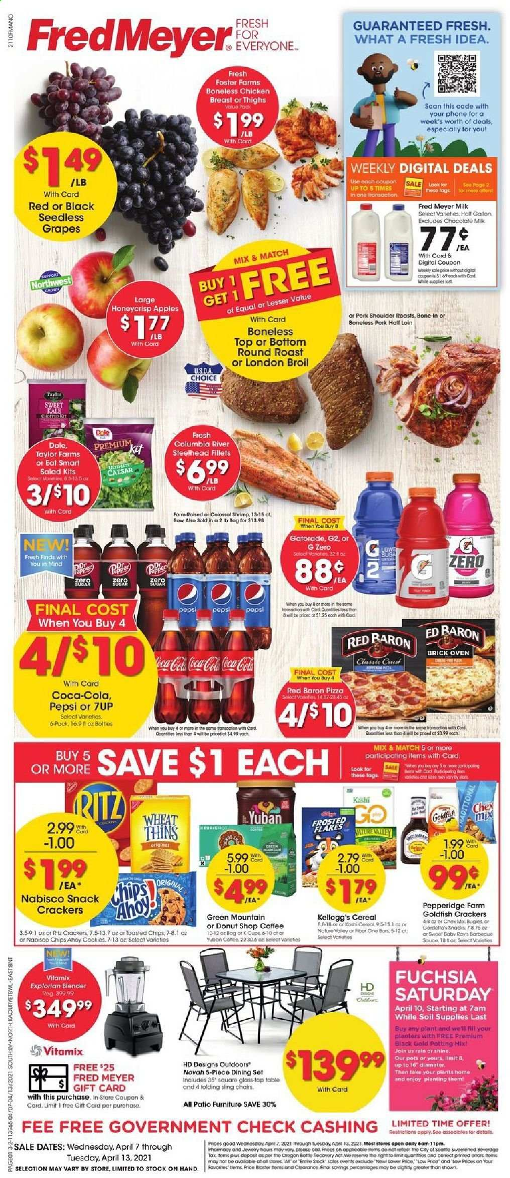 Fred Meyer Flyer - 04.07.2021 - 04.13.2021 - Sales products - seedless grapes, salad, Dole, apples, grapes, shrimps, pizza, milk, Red Baron, cookies, chocolate, snack, crackers, Kellogg's, RITZ, chips, Thins, Goldfish, Chex Mix, cereals, Frosted Flakes, Fiber One, Planters, Coca-Cola, Pepsi, 7UP, Gatorade, tea, coffee, coffee capsules, K-Cups, Green Mountain, chicken breasts, chicken meat, beef meat, round roast, pork meat, pork shoulder, pot, cup, plant, kale. Page 1.