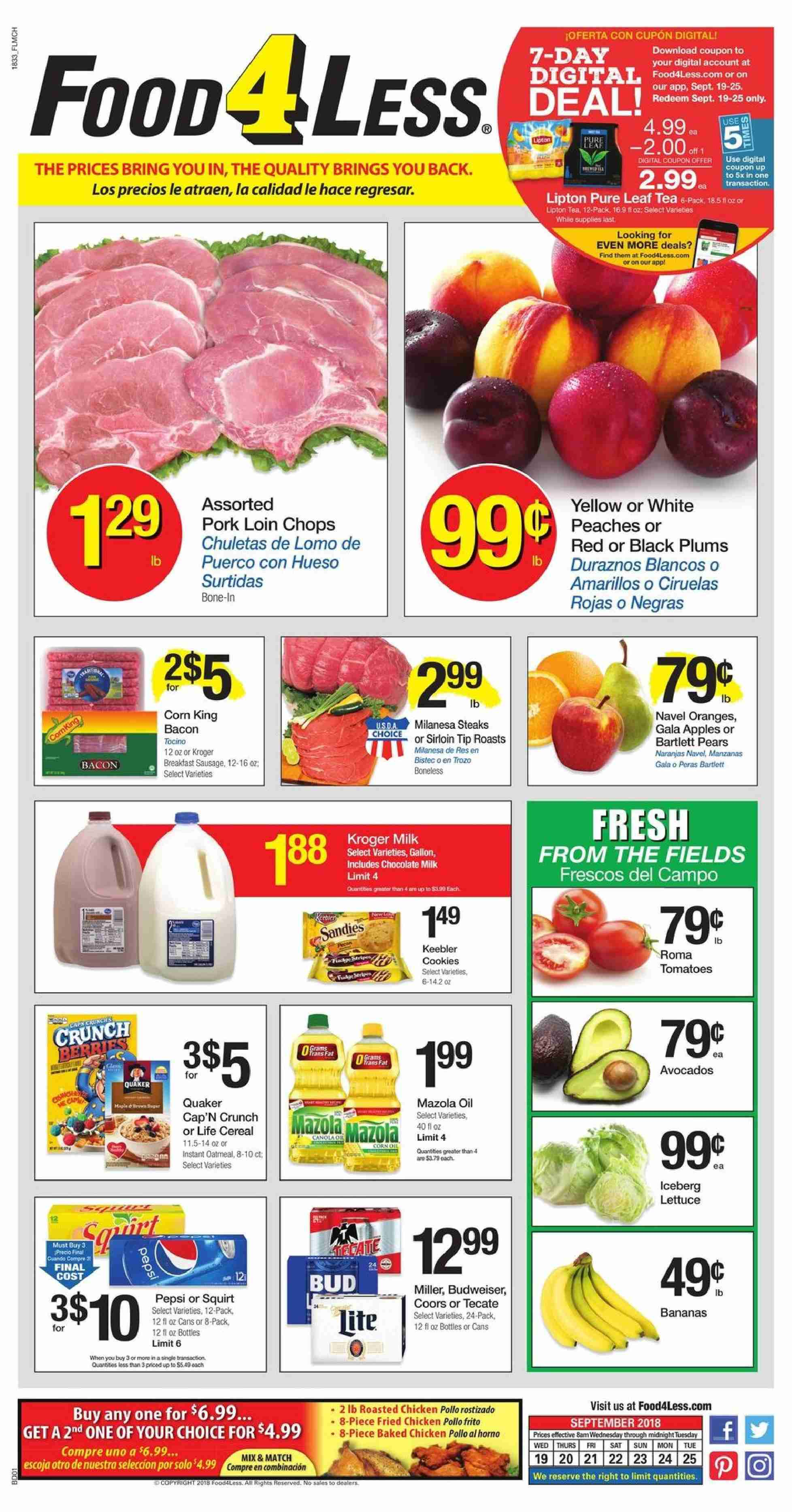 Food 4 Less Flyer - 09.19.2018 - 09.25.2018 - Sales products - Budweiser, Coors, corn, tomatoes, lettuce, avocado, bananas, Bartlett pears, Gala, plums, pears, orange, peache, fried chicken, bacon, sausage, milk, chocolate milk, chocolate, oatmeal, cereals, Pepsi, Lipton, tea, chicken, pork loin, pork meat. Page 1.