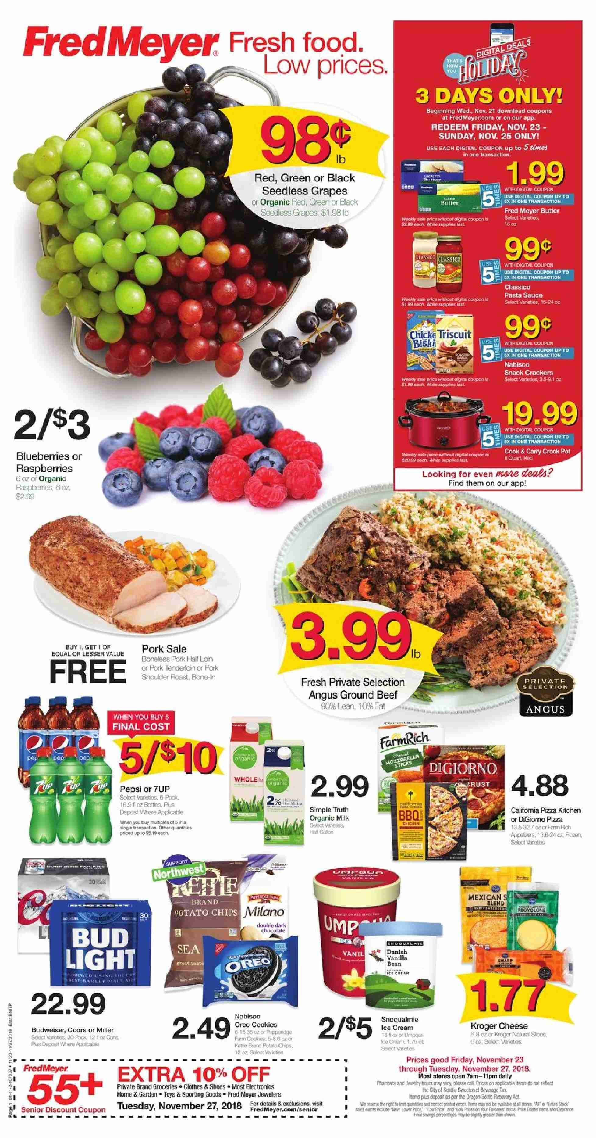 Fred Meyer Flyer - 11.23.2018 - 11.27.2018 - Sales products - Budweiser, Bud Light, Coors, blueberries, grapes, raspberries, seedless grapes, pizza, Oreo, organic milk, butter, bittersweet chocolate, cookies, chocolate, potato chips, chips, beef meat, ground beef, pork meat, pork shoulder, pork tenderloin, lid, pot, toys, tires, crock pot. Page 1.