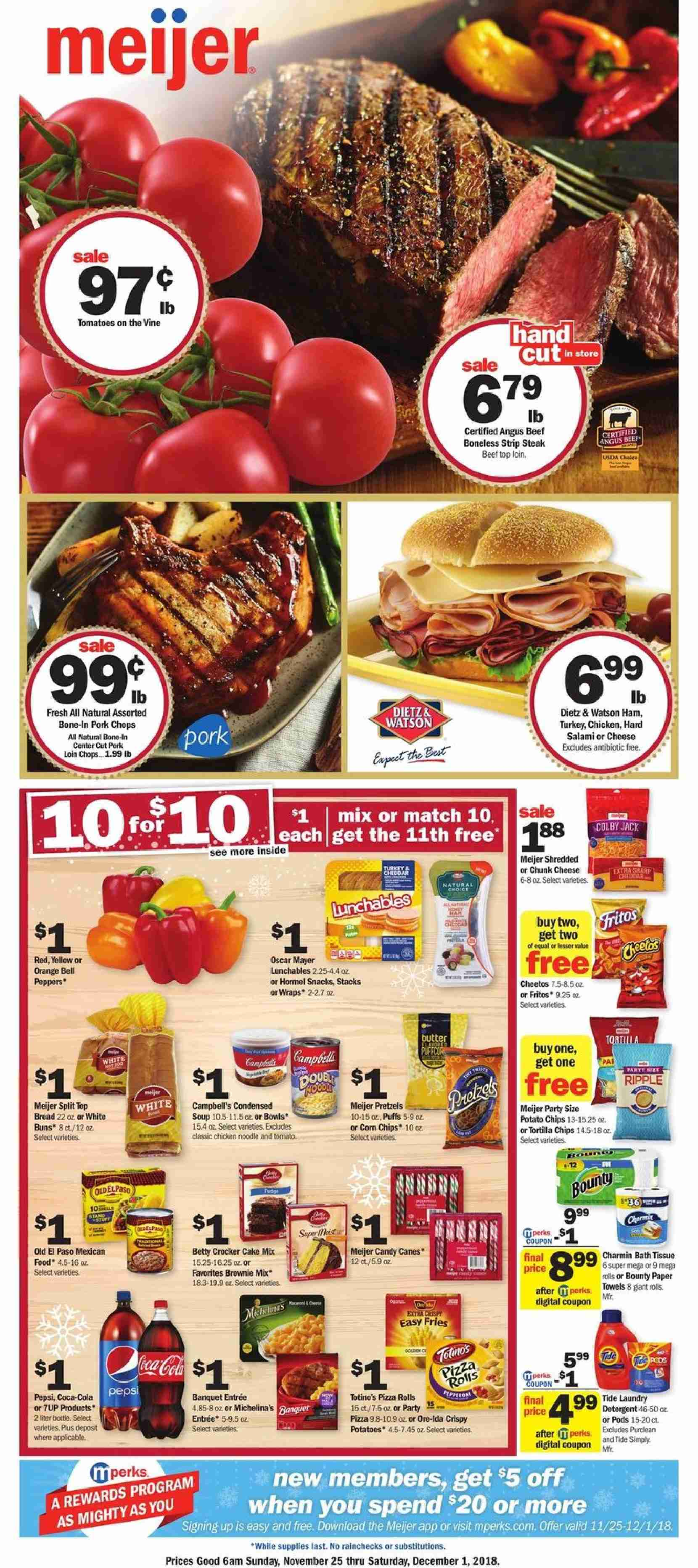 Meijer Flyer - 11.25.2018 - 12.01.2018 - Sales products - bread, pretzels, pizza rolls, rolls, Old El Paso, brownie mix, cake mix, Puffs, buns, orange, pizza, soup, wrap, Lunchables, Hormel, salami, ham, Oscar Mayer, Dietz & Watson, colby cheese, chunk cheese, potato fries, Ore-Ida, candy, Bounty, tortilla chips, potato chips, Cheetos, chips, snack, corn chips, Fritos, noodles, Coca-Cola, Pepsi, 7UP, turkey, beef meat, steak, striploin steak, pork chops, pork loin, pork meat, bath tissue, Charmin, Tide, paper. Page 1.