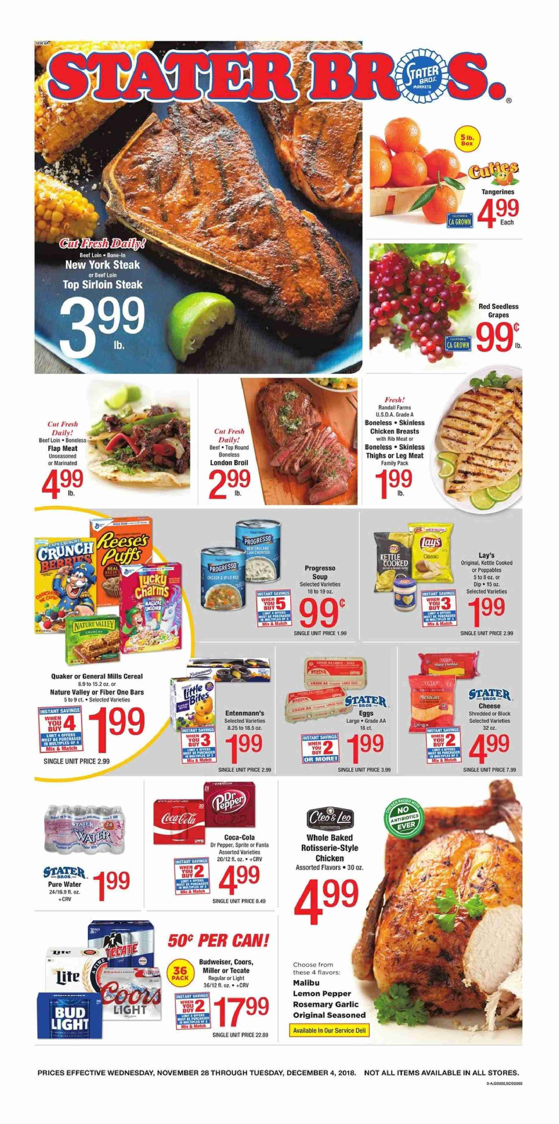 Stater Bros. Flyer - 11.28.2018 - 12.04.2018 - Sales products - Budweiser, Coors, seedless grapes, Entenmann's, Quaker, Progresso, dip, cereals, Nature Valley, Fiber One, rosemary, Coca-Cola, Sprite, Fanta, Dr. Pepper, Malibu, beer, Bud Light, Miller, chicken, chicken breasts, beef sirloin, steak, sirloin steak, water. Page 1.
