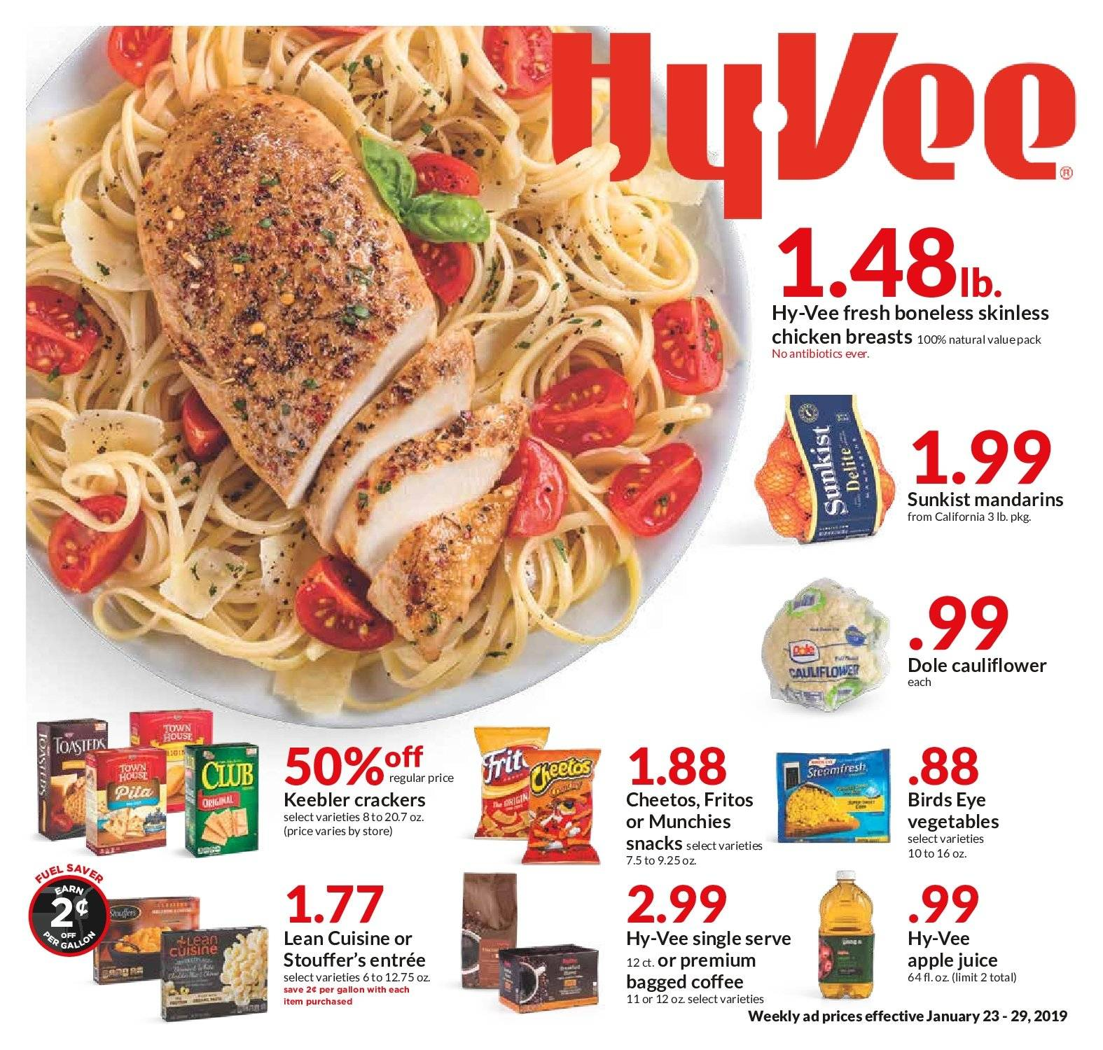 HyVee Flyer - 01.23.2019 - 01.29.2019 - Sales products - apple juice, apple, cauliflower, coffee, crackers, fritos, cheetos, chicken, chicken breast, juice, vegetable. Page 1.