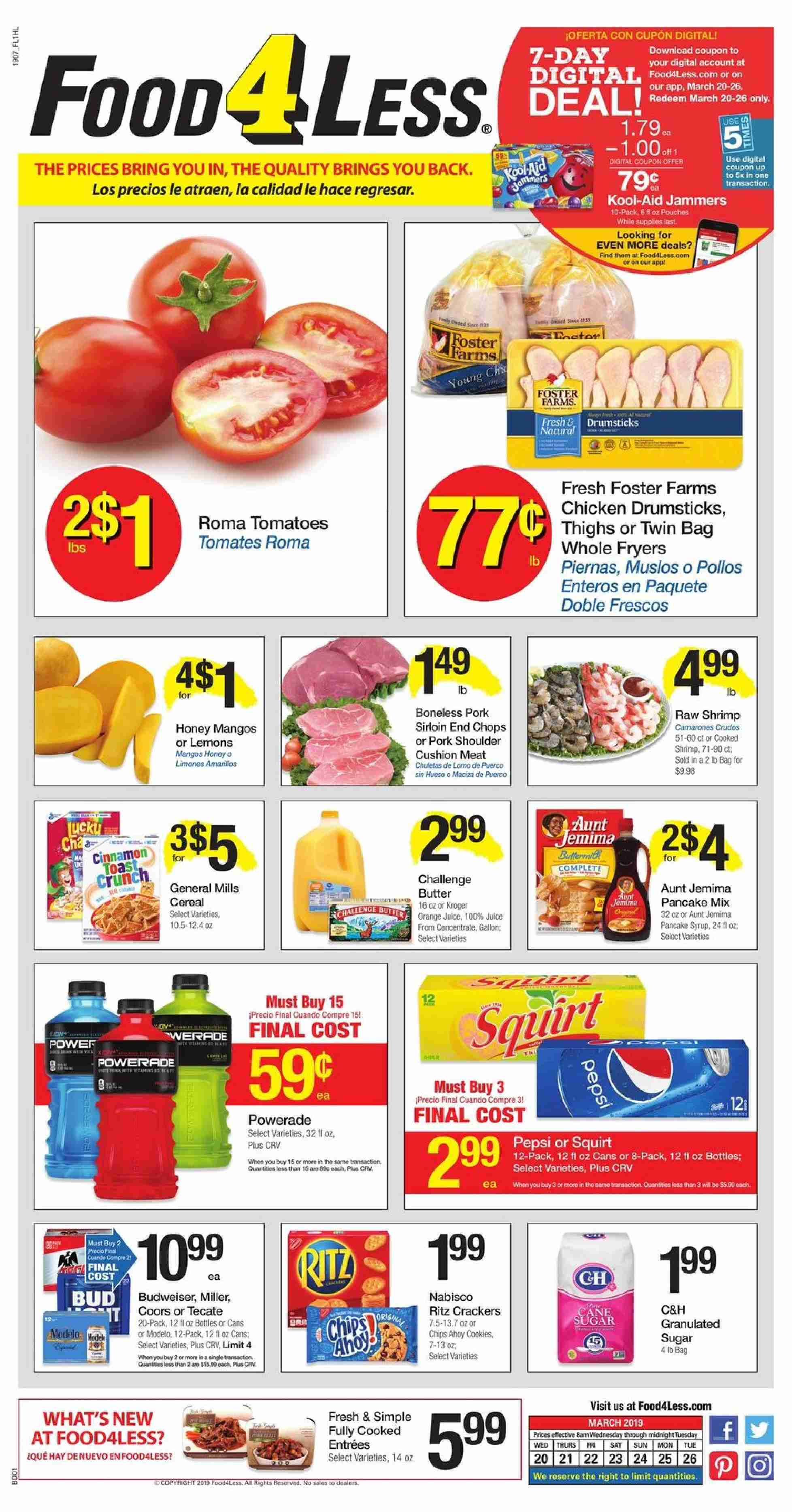 Food 4 Less Flyer - 03.20.2019 - 03.26.2019 - Sales products - Coors, cushion, tomatoes, mango, orange, lemons, pancake, shrimps, cookies, crackers, chips, granulated sugar, sugar, honey, pancake syrup, Powerade, orange juice, juice, syrup, chicken, chicken legs, pork meat, pork shoulder. Page 1.