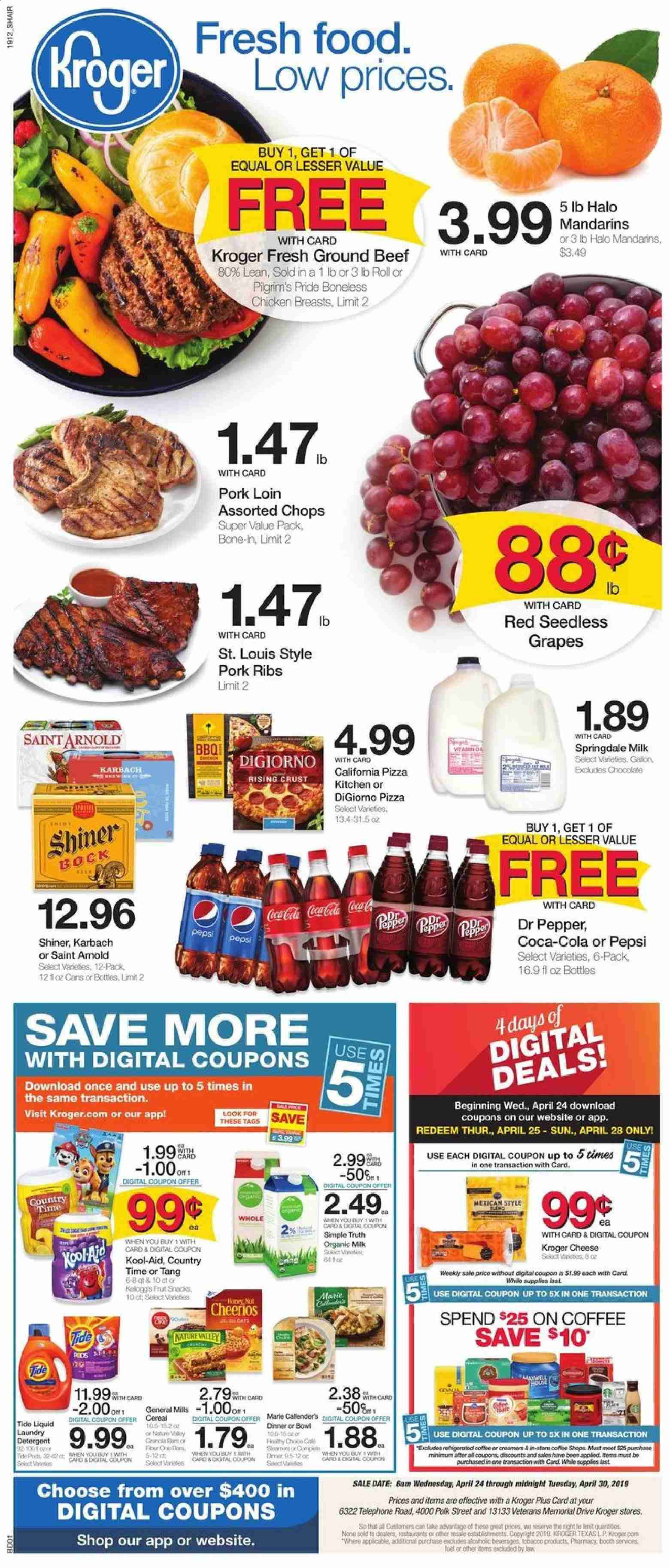 Kroger Flyer - 04.24.2019 - 04.30.2019 - Sales products - beef meat, cereals, coca-cola, coffee, grapes, ground beef, tide, kitchen, pizza, polk, pork meat, pork ribs, chicken, chicken breast, pepsi, pepper, cereal, ribs, shiner, dr. pepper, liquid. Page 1.
