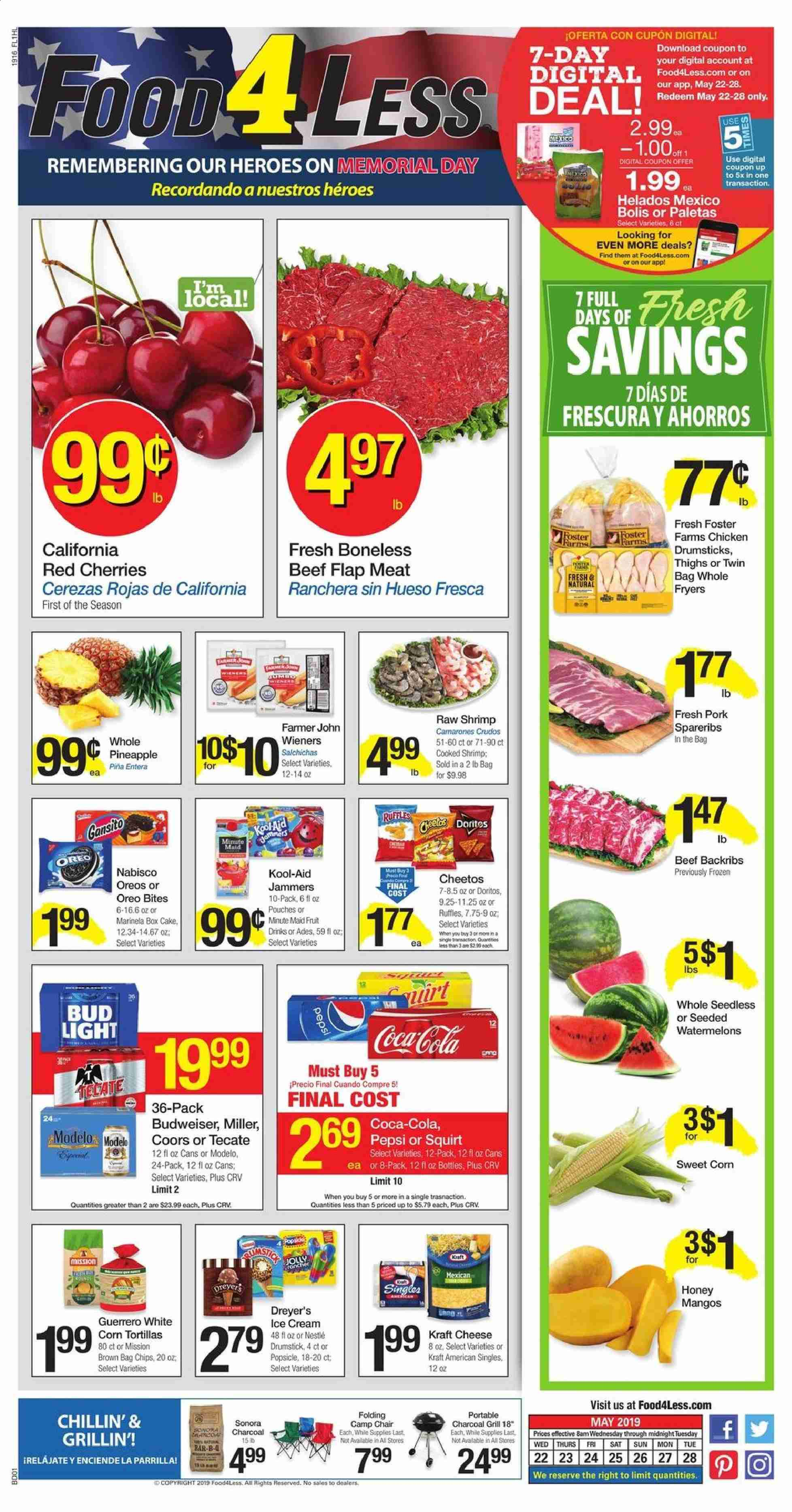 Food 4 Less Flyer - 05.22.2019 - 05.28.2019 - Sales products - Budweiser, Bud Light, Coors, chair, corn, mango, cherries, tortillas, cake, shrimps, cheese, Oreo, Nestlé, corn tortillas, Doritos, Cheetos, chips, honey, Coca-Cola, chicken, chicken legs, beef meat, pork meat, box, grill, charcoal, pin. Page 1.