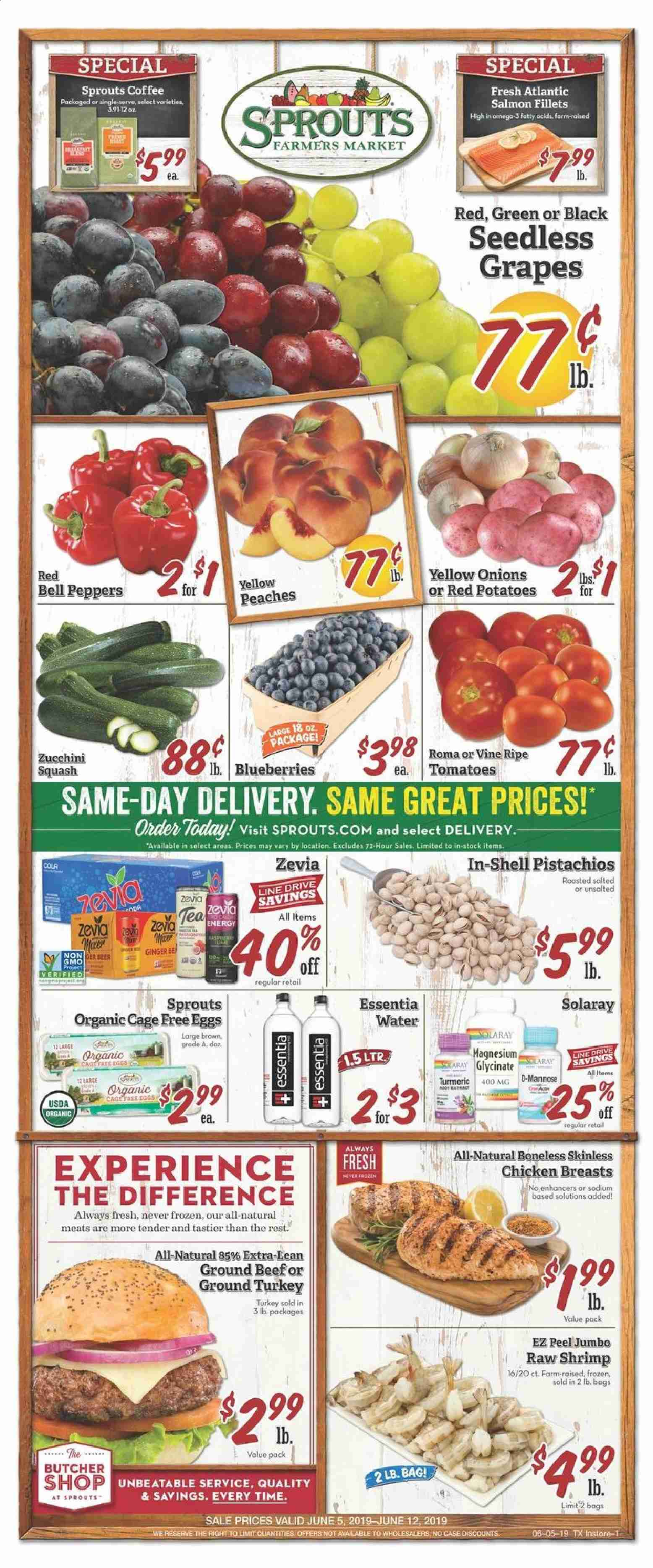 Sprouts Flyer - 06.05.2019 - 06.12.2019 - Sales products - bell peppers, ginger, squash, tomatoes, yellow onions, potatoes, onion, peppers, blueberries, grapes, seedless grapes, peache, salmon, shrimps, eggs, turmeric, water, tea, coffee, ground turkey, turkey, chicken, chicken breast, beef meat, ground beef, Frozen, Magnesium, Omega-3. Page 1.
