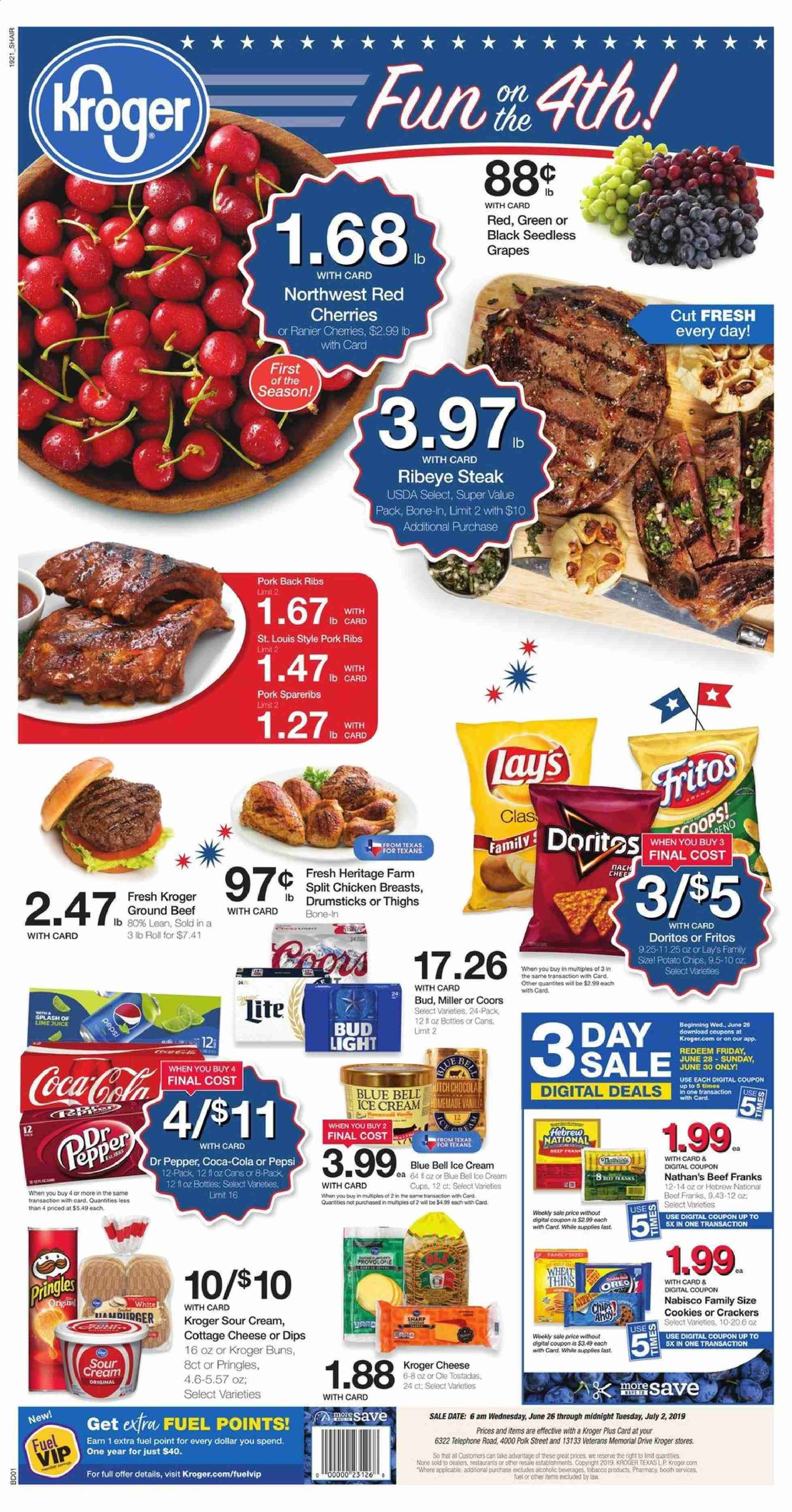 Kroger Flyer - 06.26.2019 - 07.02.2019 - Sales products - Bud Light, Coors, grapes, seedless grapes, cherries, cottage cheese, cheese, Oreo, sour cream, ice cream, cookies, cracker, crackers, Doritos, potato chips, Pringles, chips, Lay's, Fritos, pepper, Coca-Cola, Pepsi, Dr. Pepper, chicken, chicken breast, beef meat, steak, ground beef, pork meat, pork ribs, Sharp, fuel, ribs. Page 1.