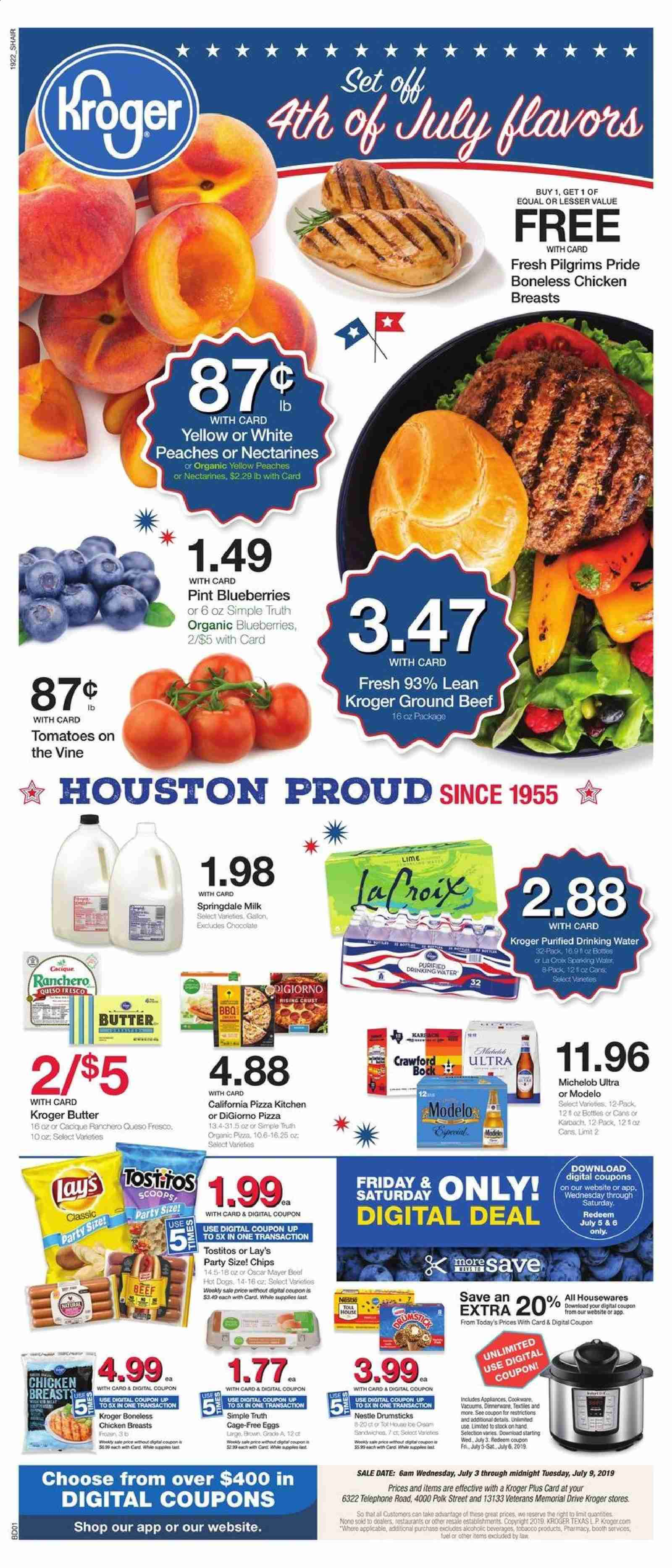 Kroger Flyer - 07.03.2019 - 07.09.2019 - Sales products - Michelob, tomatoes, blueberries, nectarines, peache, pizza, queso fresco, milk, eggs, butter, Nestlé, chocolate, chips, Lay's, water, chicken, chicken breast, beef meat, ground beef, dinnerware set, fuel. Page 1.